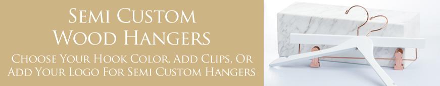 Semi Custom Wood Hangers